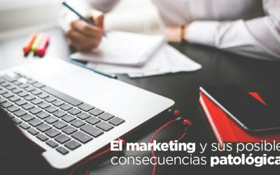 El marketing y sus posibles consecuencias patológicas