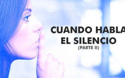 Comunicación: Cuando habla el silencio (Parte II)
