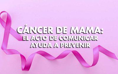 Cáncer de mama: El acto de comunicar ayuda a prevenir