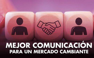 Mejor comunicación para un mercado cambiante