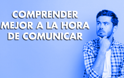 Comprender mejor a la hora de comunicar
