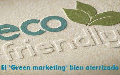 """El """"Green marketing"""" bien aterrizado"""