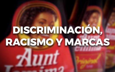 Discriminación, racismo y marcas